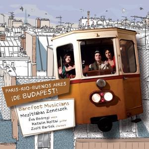 Paris - Rio - Buenos Aires ¡De Budapest!