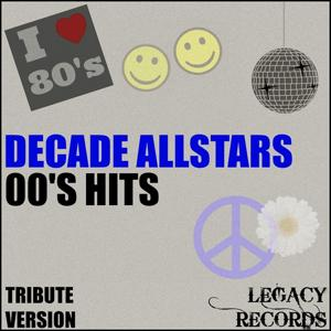 Decades Allstars - 00's Tribute Hits