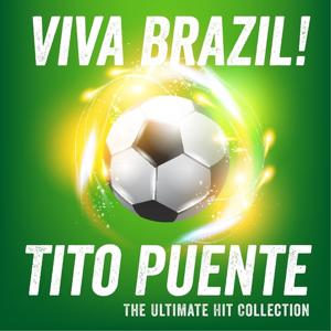 Viva Brazil - The Ultimate Hit Collection
