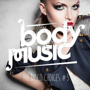 Body Music - Nu Disco Choices, Vol. 3