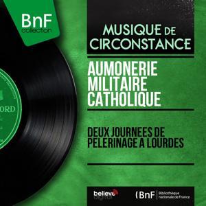 Deux journées de pélerinage à Lourdes (Mono version)
