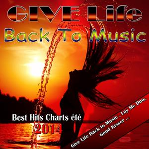 Give Life Back to Music (Best Hits Charts - Été 2014)