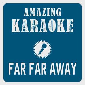 Far Far Away (Karaoke Version) (Originally Performed By Slade)