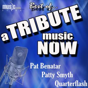 A Tribute Music Now: Best Of... Pat Benatar, Patty Smyth and Quarterflash