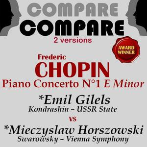 Chopin: Piano Concerto No. 1, Emil Gilels vs. Mieczyslaw Horszowski (Compare 2 Versions)