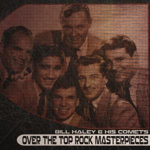 Over the Top Rock Masterpieces (Remastered)