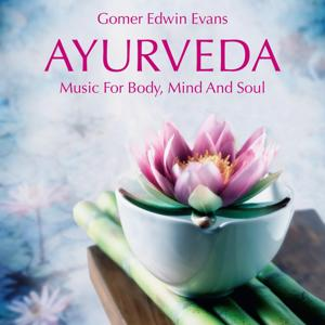 AYURVEDA: Music For Body, Mind And Soul