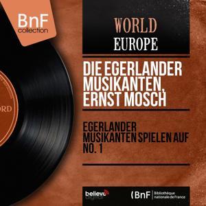 Egerländer Musikanten spielen auf No. 1 (Mono Version)