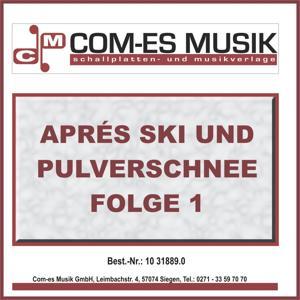 Aprés Ski und Pulverschnee (Folge 1)