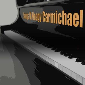 The Songs of Hoagy Carmichael