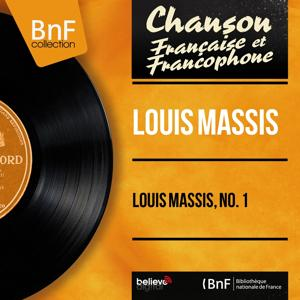 Louis Massis, no. 1 (Mono Version)