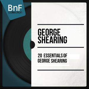 20 Essentials of George Shearing