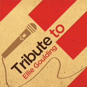 Tribute to Ellie Goulding