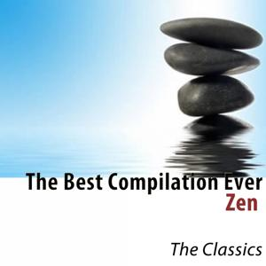 The Best Compilation Ever (Zen) [The Classics]