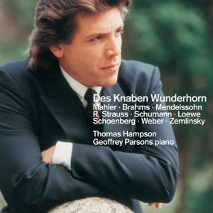 Mahler, Brahms, Schumann et al : Settings of Texts from Des Knaben Wunderhorn