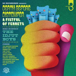 Death Before Distemper 3 - A FistfulOf Ferrets - Mixed and Re-edited By The Idjut Boys