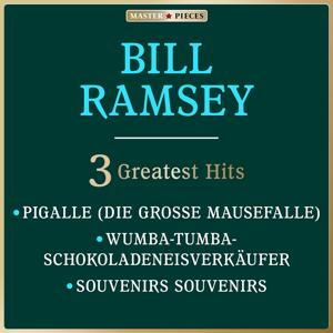 Masterpieces Presents Bill Ramsey: 3 Greatest Hits