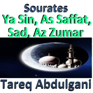 Sourates Ya Sin, As Saffat, Sad, Az Zumar