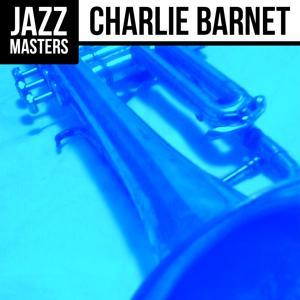 Jazz Masters: Charlie Barnet