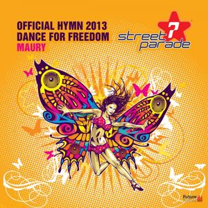 Dance for Freedom (Official Street Parade Hymn 2013)