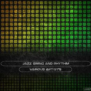 Jazz Swing and Rhythm, Vol. 4 (Remastered)