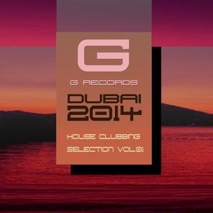 Dubai 2014 House Clubbing Selection, Vol. 1