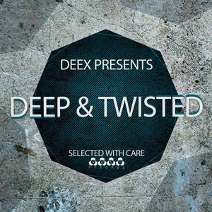 Deex Pres. Deep & Twisted