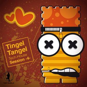 Tingel Tangel, Vol. 4 - Tech House Session!