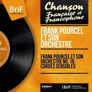 Frank Pourcel et son orchestre no. 16 : Cordes sensibles (Mono Version)