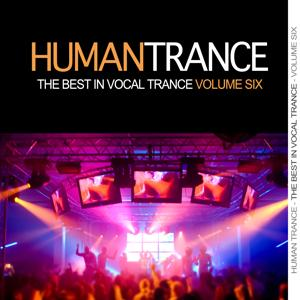 Human Trance, Vol. 6 - Best in Vocal Trance!