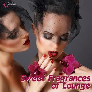 Sweet Fragrances of Lounge