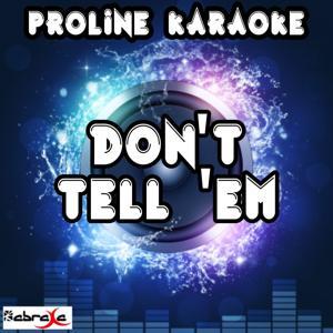 Don't Tell 'Em (Karaoke Version) [Originally Performed By Jeremih & YG]