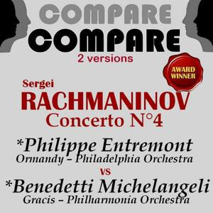 Rachmaninoff: Piano Concerto No. 4, Arturo Benedetti Michelangeli vs. Philippe Entremont (Compare 2 Versions)