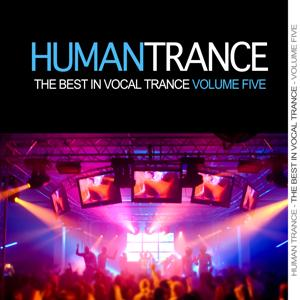 Human Trance, Vol. 5 - Best in Vocal Trance!