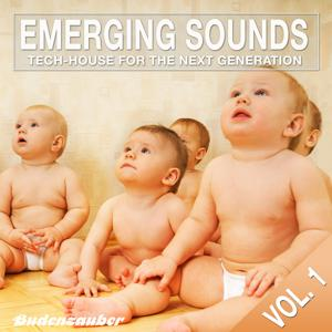 Emerging Sounds, Vol. 1 - Tech-House for the Next Generation