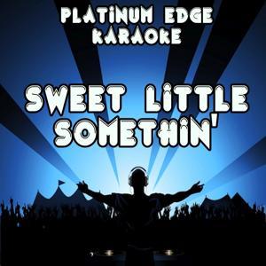 Sweet Little Somthin' (Karaoke Version) [Originally Performed By Jason Aldean]