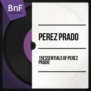 15 Essentials of Pérez Prado