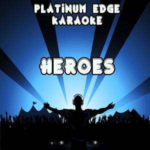 Heroes (Karaoke Version) [Originally Performed By Alesso & Tove Lo]