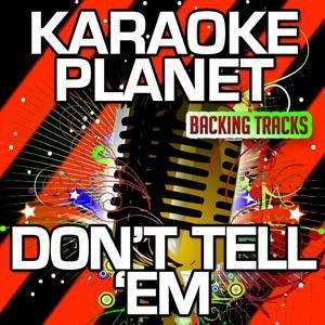 Don't Tell  'Em (Karaoke Version) (Originally Performed By Jeremih & YG)