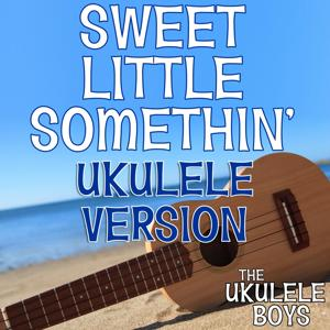 Sweet Little Somethin' (Ukulele Version)