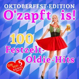 O'zapft Is! 100 Festzelt Oldie Hits
