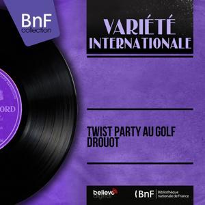Twist party au golf Drouot (Mono Version)