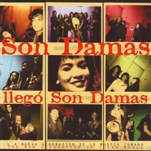 Llegó Son Damas (La Nueva Generación de la Música Cubana)