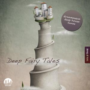 Deep Fairy Tales, Vol. 3 - Dreamesque Deep House Tunes