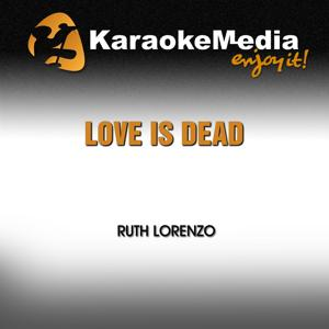 Love Is Dead (Karaoke Version) [In the Style of Ruth Lorenzo]