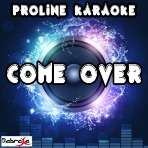 Come Over (Karaoke Version) [Originally Performed By Clean Bandit & Stylo G]