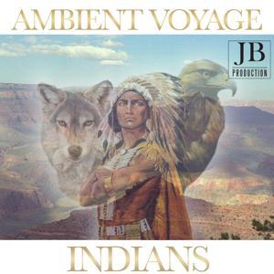 Ambient Voyage: Indians, Vol. 1