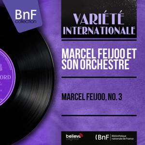 Marcel Feijoo, no. 3 (Mono Version)