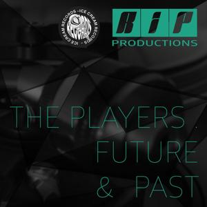Ice Cream Records Presents R.i.P Productions: The Players, Future and Past