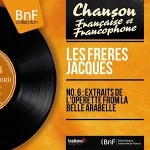 No. 6 : Extraits de l'opérette From La belle Arabelle (Mono Version)